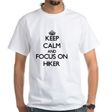 Keep Calm and focus on Hiker T-Shirt