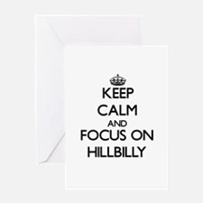 Keep Calm and focus on Hillbilly Greeting Cards