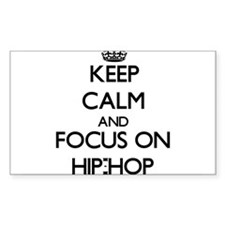Keep Calm and focus on Hip-Hop Decal
