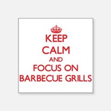 Keep Calm and focus on Barbecue Grills Sticker