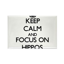 Keep Calm and focus on Hippos Magnets