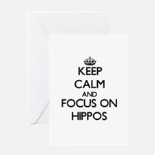 Keep Calm and focus on Hippos Greeting Cards