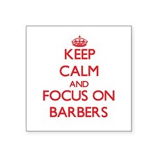 Keep Calm and focus on Barbers Sticker