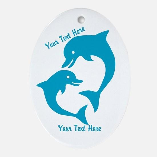 CUSTOM TEXT Cute Dolphins Ornament (Oval)