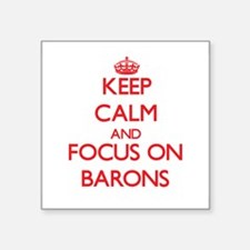Keep Calm and focus on Barons Sticker