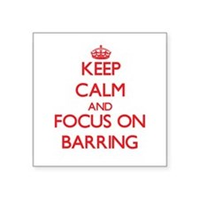 Keep Calm and focus on Barring Sticker
