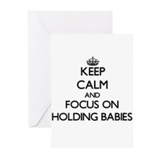 Keep Calm and focus on Holding Babies Greeting Car