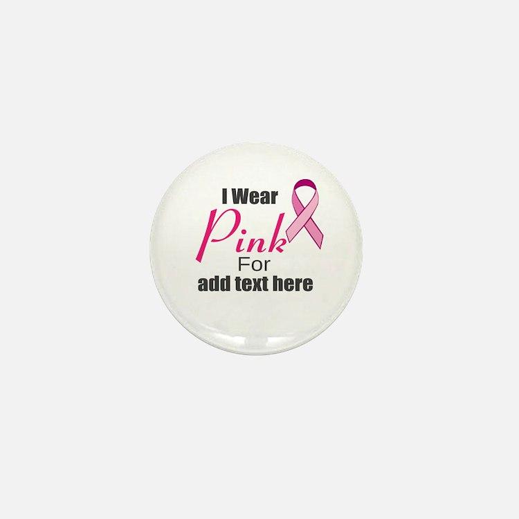 custom i wear pink Mini Button