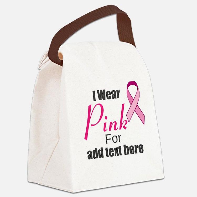 custom i wear pink Canvas Lunch Bag
