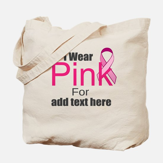 custom i wear pink Tote Bag