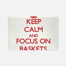Keep Calm and focus on Baskets Magnets