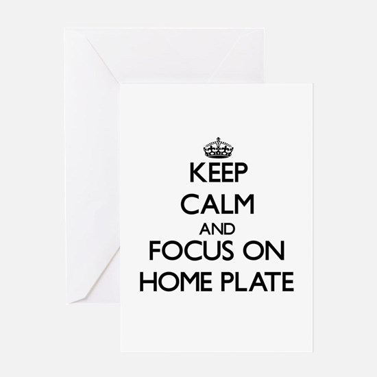 Keep Calm and focus on Home Plate Greeting Cards