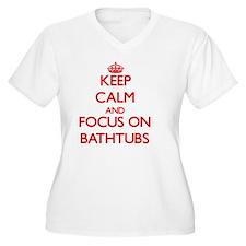 Keep Calm and focus on Bathtubs Plus Size T-Shirt