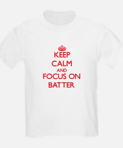 Keep Calm and focus on Batter T-Shirt