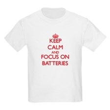 Keep Calm and focus on Batteries T-Shirt
