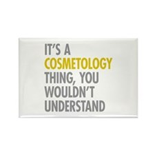 Its A Cosmetology Thing Rectangle Magnet