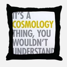 Its A Cosmology Thing Throw Pillow