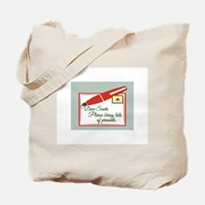 Please bring lots of presents. Tote Bag