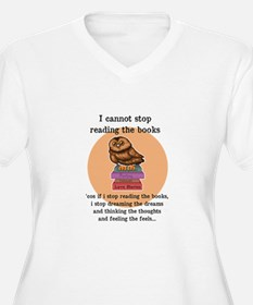 I can't stop reading the books Plus Size T-Shirt