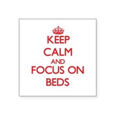 Keep Calm and focus on Beds Sticker