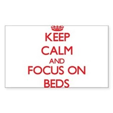 Keep Calm and focus on Beds Decal