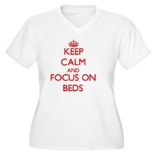Keep Calm and focus on Beds Plus Size T-Shirt