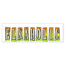 Elkaholic Bumper stickers for Bumper Bumper Sticker