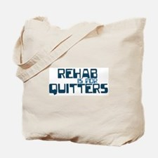 REHAB QUITTER Tote Bag