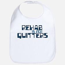 REHAB QUITTER Bib