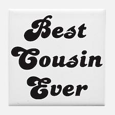 Cute Best cousin Tile Coaster