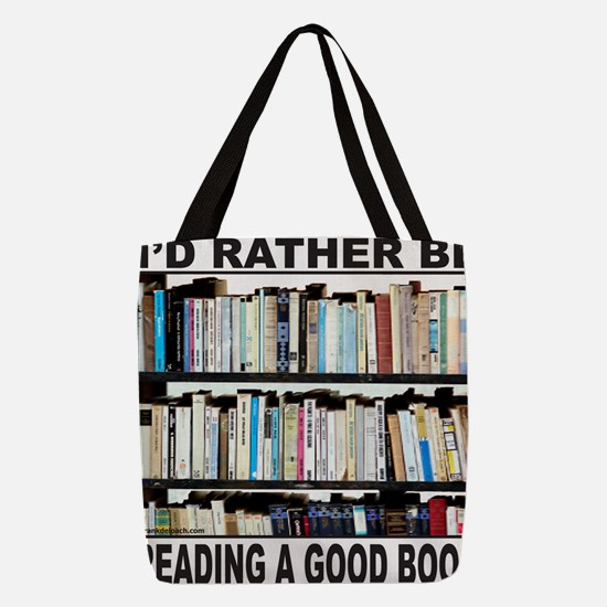IdRatherBeReadingAGoodBook Polyester Tote Bag