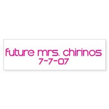Future Mrs. Chirinos 7-7-07 Bumper Bumper Sticker