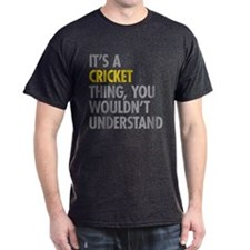 Its A Cricket Thing T-Shirt
