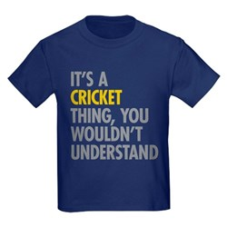 It's a Cricket Thing T-shirts