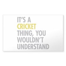 Its A Cricket Thing Decal
