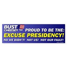 BUST/CHEESEY 04 The EXCUSE Presidency