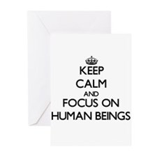 Keep Calm and focus on Human Beings Greeting Cards