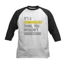 Its A Criminology Thing Tee