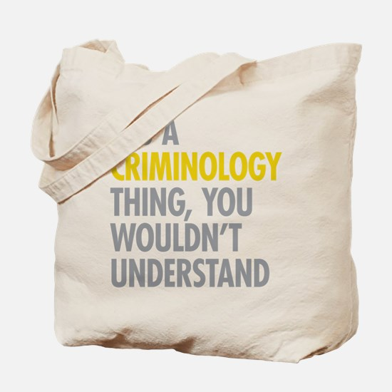 Its A Criminology Thing Tote Bag