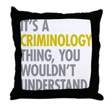 Its A Criminology Thing Throw Pillow