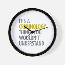 Its A Criminology Thing Wall Clock