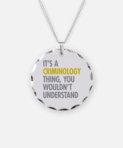 Its A Criminology Thing Necklace