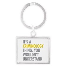 Its A Criminology Thing Landscape Keychain