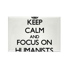 Keep Calm and focus on Humanists Magnets