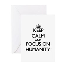 Keep Calm and focus on Humanity Greeting Cards