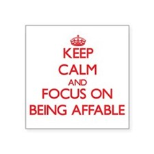 Keep Calm and focus on Being Affable Sticker