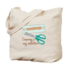 Couponing Is My Addiction Tote Bag