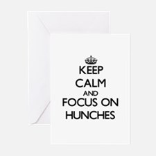 Keep Calm and focus on Hunches Greeting Cards