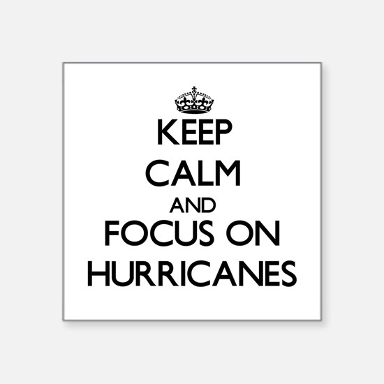 Keep Calm and focus on Hurricanes Sticker