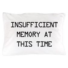 Insufficient memory at this time Pillow Case